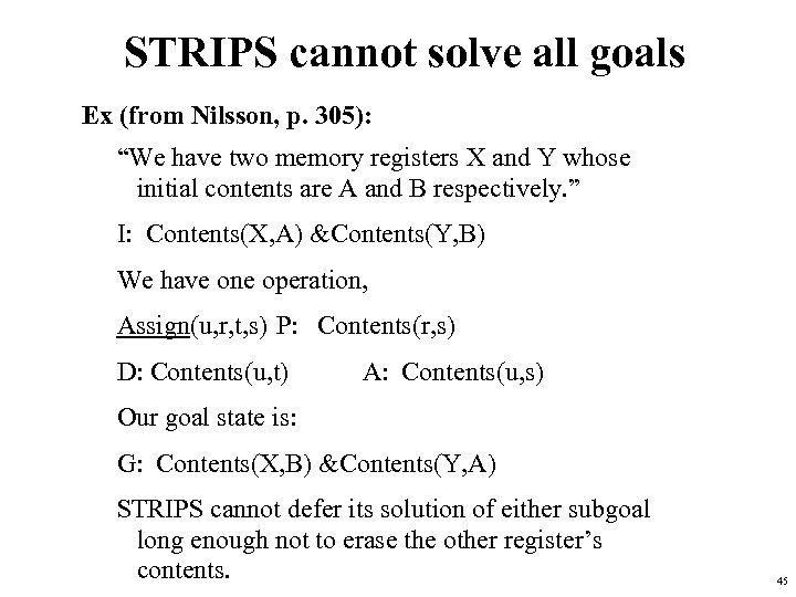 """STRIPS cannot solve all goals Ex (from Nilsson, p. 305): """"We have two memory"""