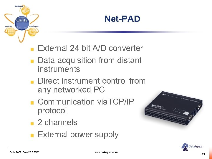 Net-PAD External 24 bit A/D converter Data acquisition from distant instruments Direct instrument control