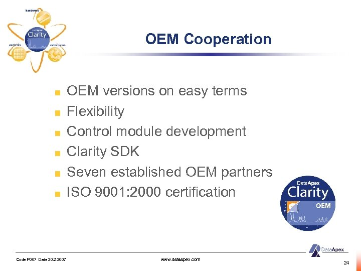 OEM Cooperation OEM versions on easy terms Flexibility Control module development Clarity SDK Seven