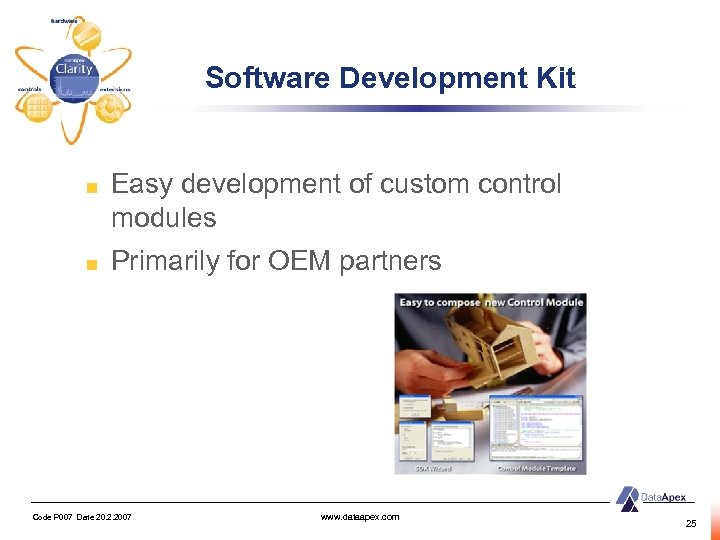 Software Development Kit Easy development of custom control modules Primarily for OEM partners Code