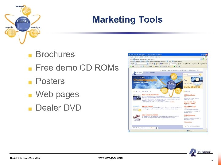 Marketing Tools Brochures Free demo CD ROMs Posters Web pages Dealer DVD Code P