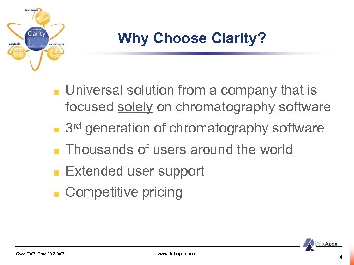 Why Choose Clarity? Universal solution from a company that is focused solely on chromatography
