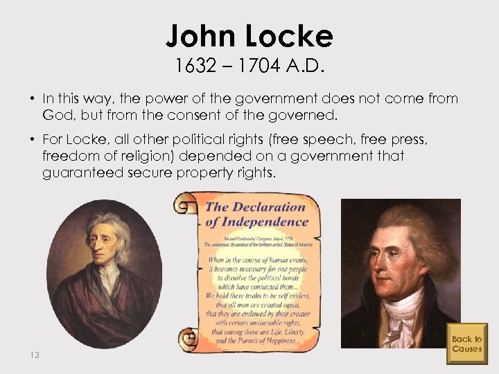 John Locke 1632 – 1704 A. D. • In this way, the power of