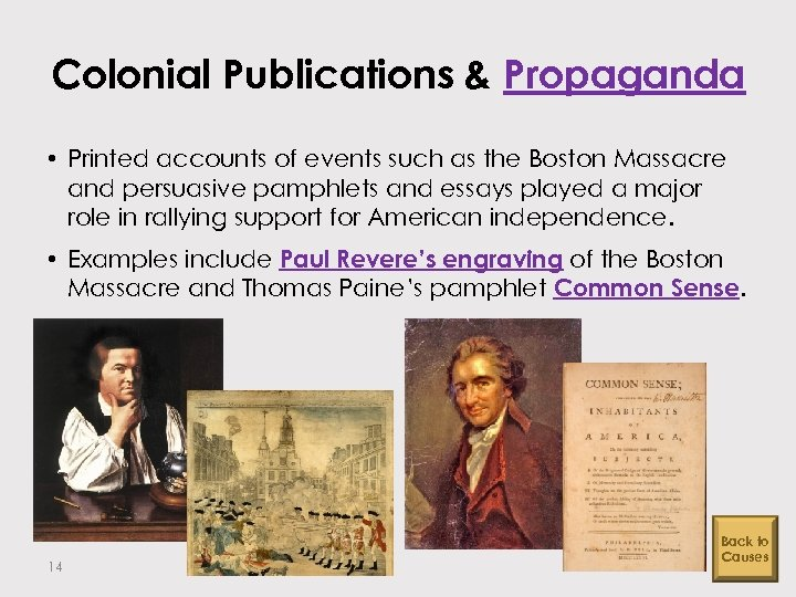 Colonial Publications & Propaganda • Printed accounts of events such as the Boston Massacre