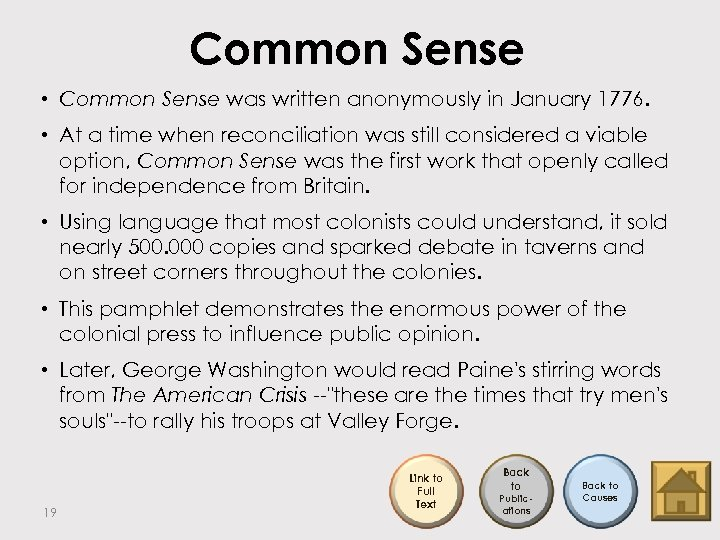 Common Sense • Common Sense was written anonymously in January 1776. • At a