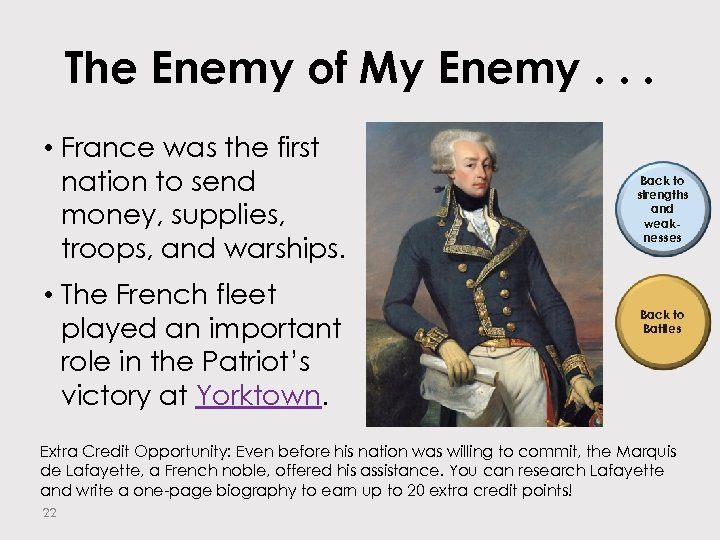 The Enemy of My Enemy. . . • France was the first nation to
