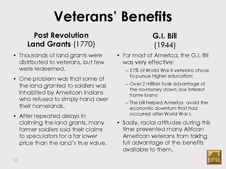 Veterans' Benefits Post Revolution Land Grants (1770) • Thousands of land grants were distributed