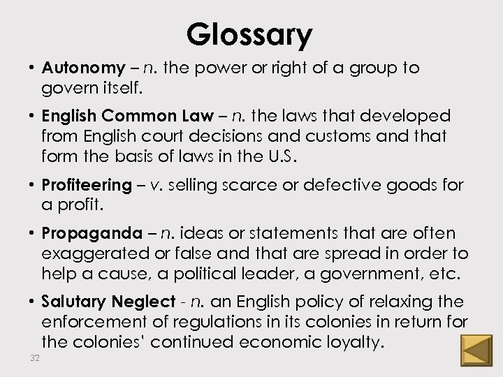 Glossary • Autonomy – n. the power or right of a group to govern