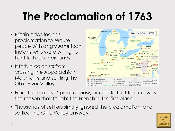 The Proclamation of 1763 • Britain adopted this proclamation to secure peace with angry