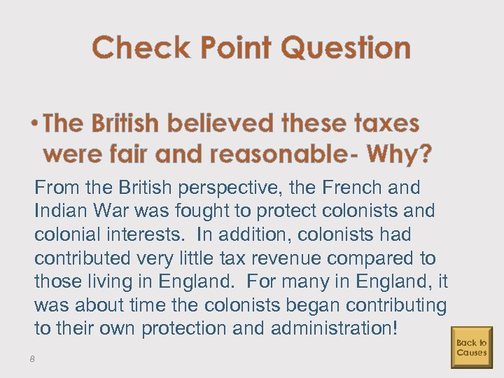 Check Point Question • The British believed these taxes were fair and reasonable- Why?