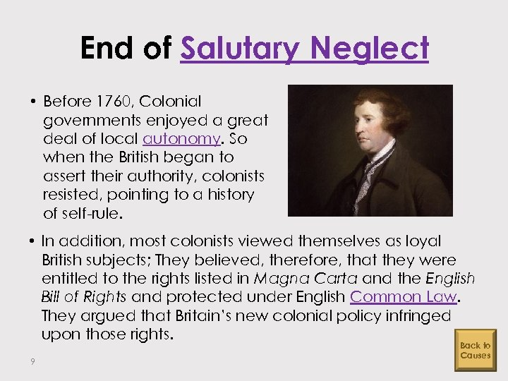 End of Salutary Neglect • Before 1760, Colonial governments enjoyed a great deal of