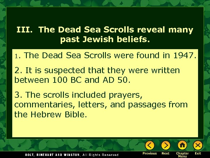 III. The Dead Sea Scrolls reveal many past Jewish beliefs. 1. The Dead Sea