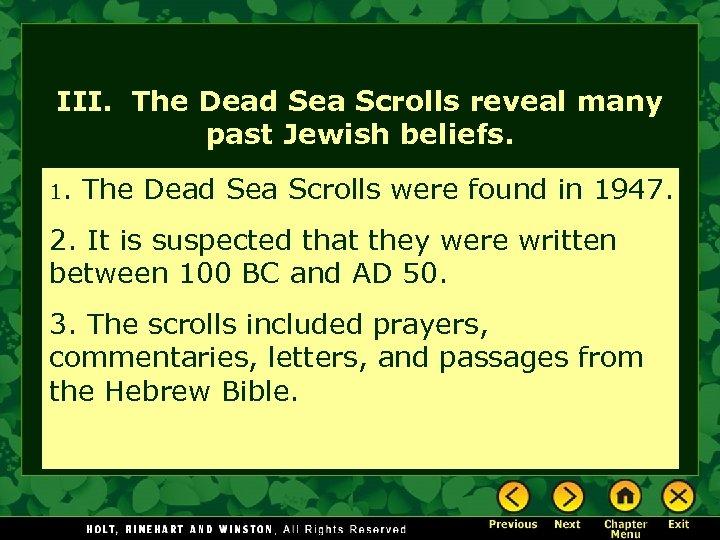III. The Dead Sea Scrolls reveal many past Jewish beliefs. 1. The Dead Sea