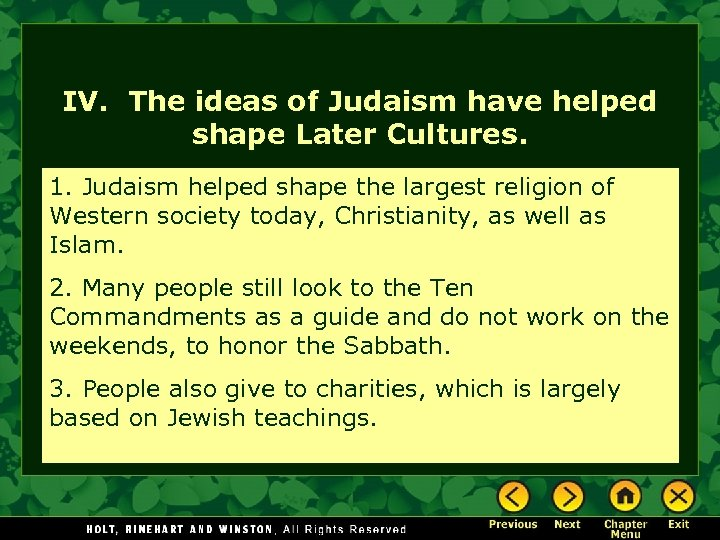 IV. The ideas of Judaism have helped shape Later Cultures. 1. Judaism helped shape