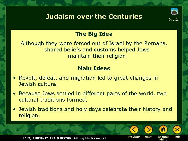 Judaism over the Centuries 6. 3. 5 The Big Idea Although they were forced