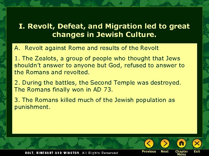 I. Revolt, Defeat, and Migration led to great changes in Jewish Culture. A. Revolt