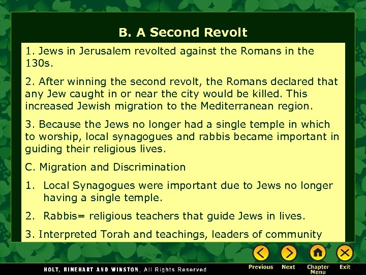 B. A Second Revolt 1. Jews in Jerusalem revolted against the Romans in the