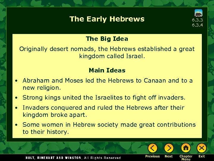 The Early Hebrews 6. 3. 3 6. 3. 4 The Big Idea Originally desert