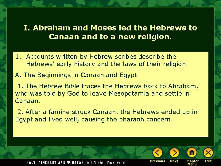 I. Abraham and Moses led the Hebrews to Canaan and to a new religion.