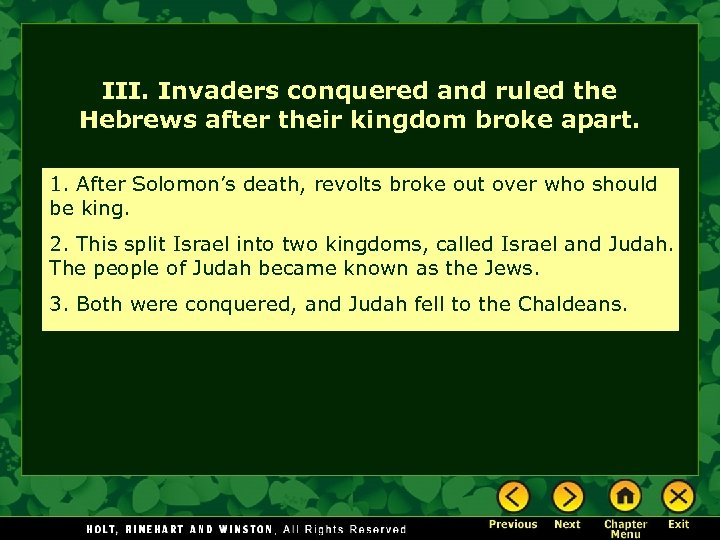 III. Invaders conquered and ruled the Hebrews after their kingdom broke apart. 1. After