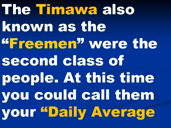 "The Timawa also known as the ""Freemen"" were the second class of people. At"