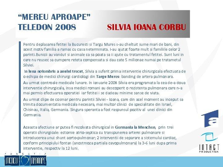 """""""MEREU APROAPE"""" TELEDON 2008 SILVIA IOANA CORBU Pentru deplasarea fetitei la Bucuresti si Targu"""