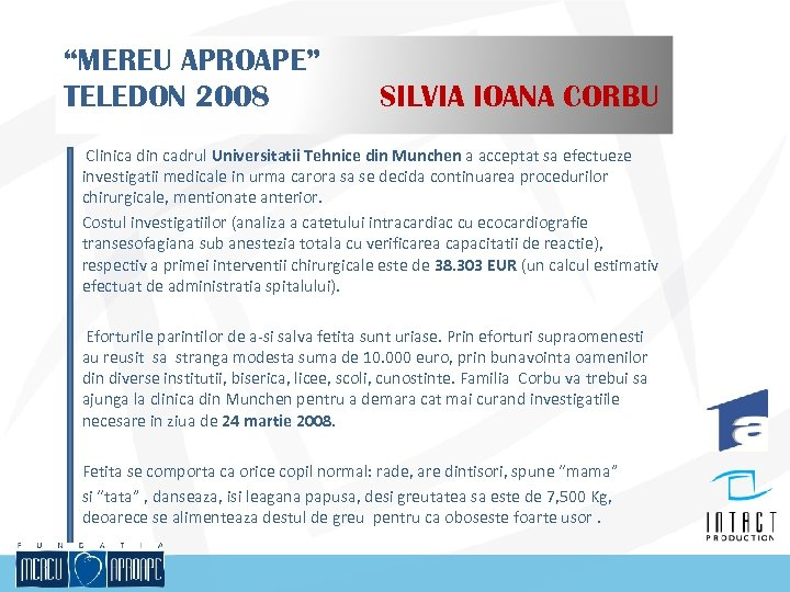 """""""MEREU APROAPE"""" TELEDON 2008 SILVIA IOANA CORBU Clinica din cadrul Universitatii Tehnice din Munchen"""