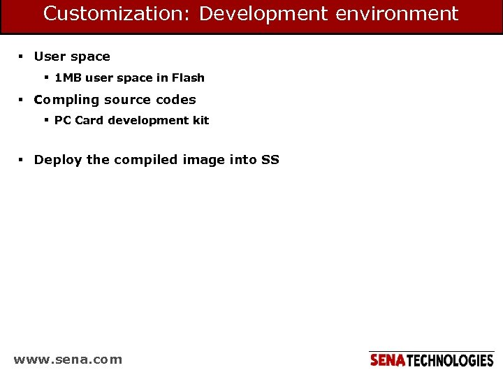 Customization: Development environment § User space § 1 MB user space in Flash §