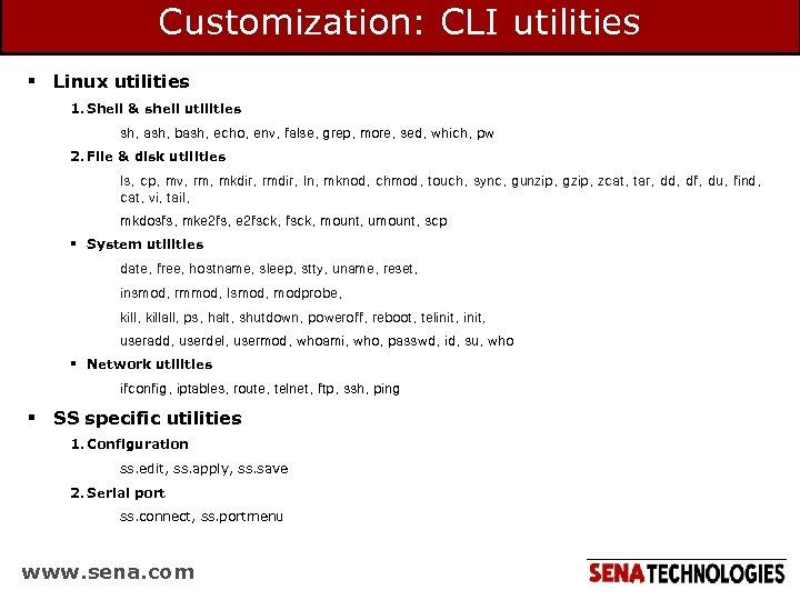 Customization: CLI utilities § Linux utilities 1. Shell & shell utilities sh, ash, bash,