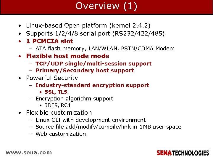 Overview (1) • Linux-based Open platform (kernel 2. 4. 2) • Supports 1/2/4/8 serial