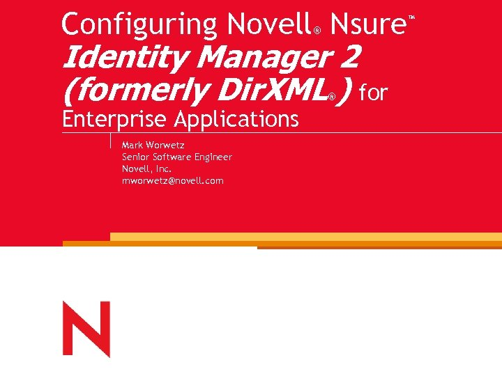 Configuring Novell Nsure ® Identity Manager 2 (formerly Dir. XML ) for ® Enterprise