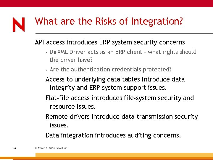 What are the Risks of Integration? API access introduces ERP system security concerns •