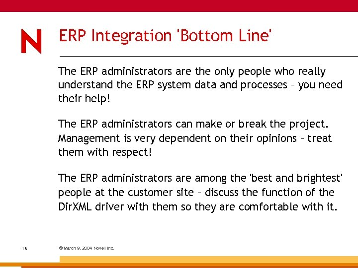 ERP Integration 'Bottom Line' The ERP administrators are the only people who really understand