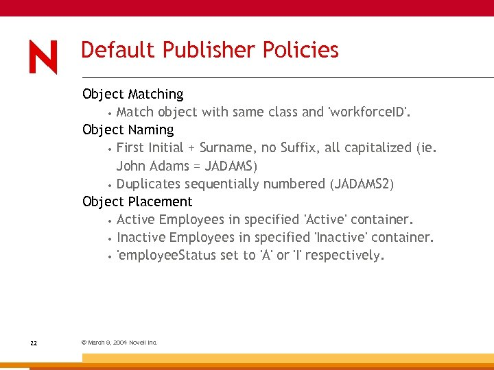 Default Publisher Policies Object Matching • Match object with same class and 'workforce. ID'.