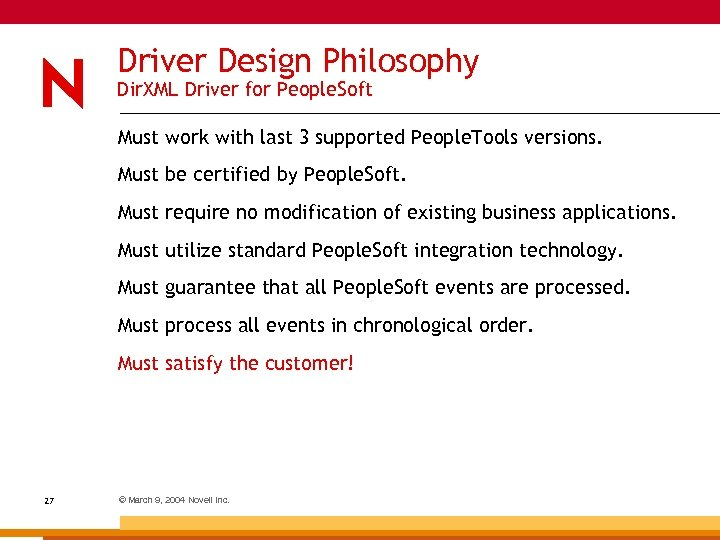 Driver Design Philosophy Dir. XML Driver for People. Soft Must work with last 3
