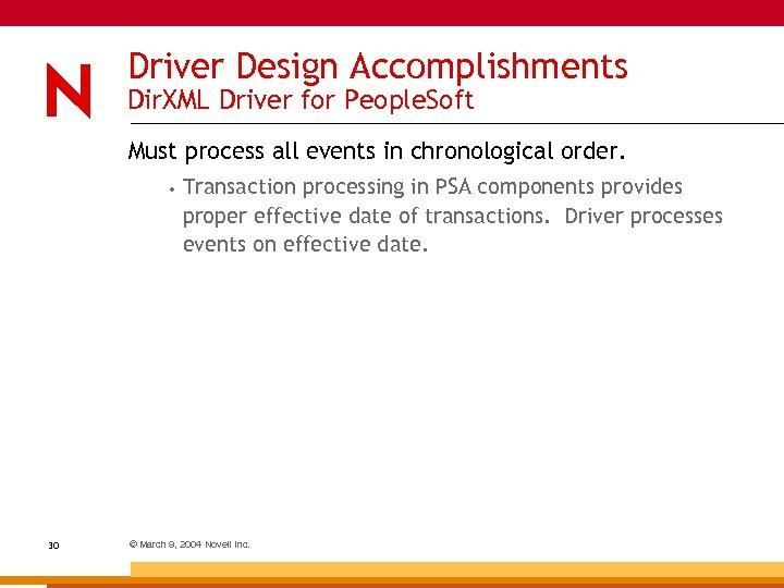 Driver Design Accomplishments Dir. XML Driver for People. Soft Must process all events in