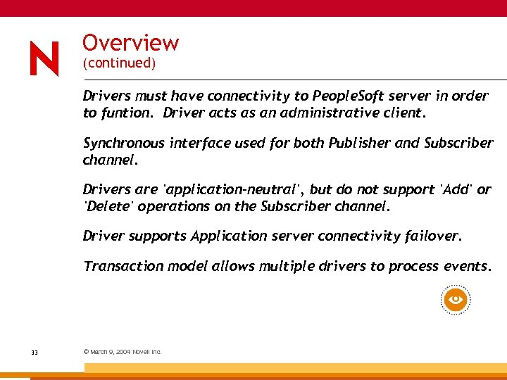 Overview (continued) Drivers must have connectivity to People. Soft server in order to funtion.