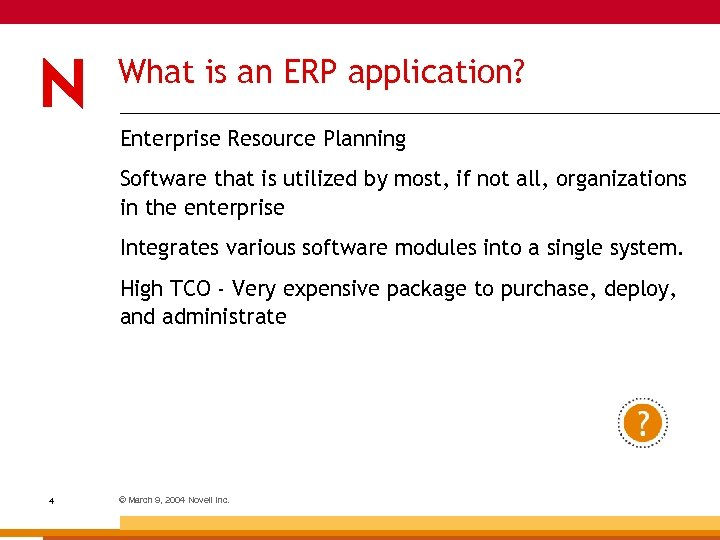 What is an ERP application? Enterprise Resource Planning Software that is utilized by most,