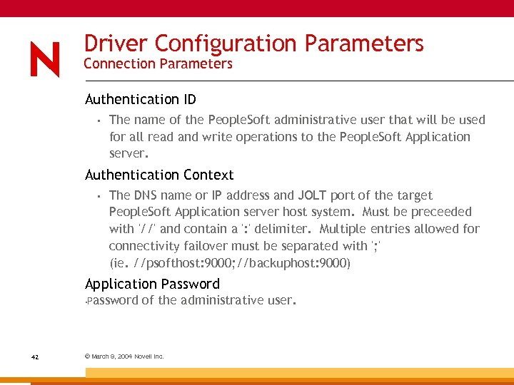 Driver Configuration Parameters Connection Parameters Authentication ID • The name of the People. Soft