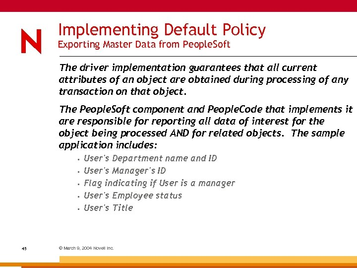 Implementing Default Policy Exporting Master Data from People. Soft The driver implementation guarantees that