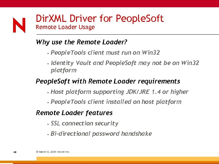 Dir. XML Driver for People. Soft Remote Loader Usage Why use the Remote Loader?