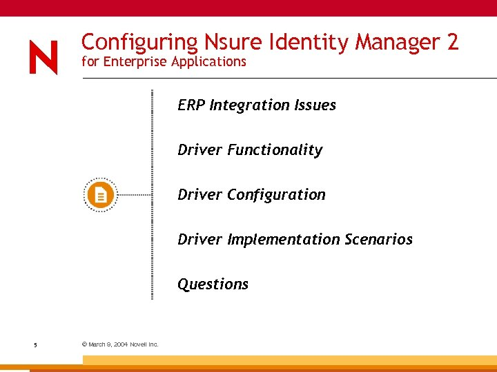 Configuring Nsure Identity Manager 2 for Enterprise Applications ERP Integration Issues Driver Functionality Driver