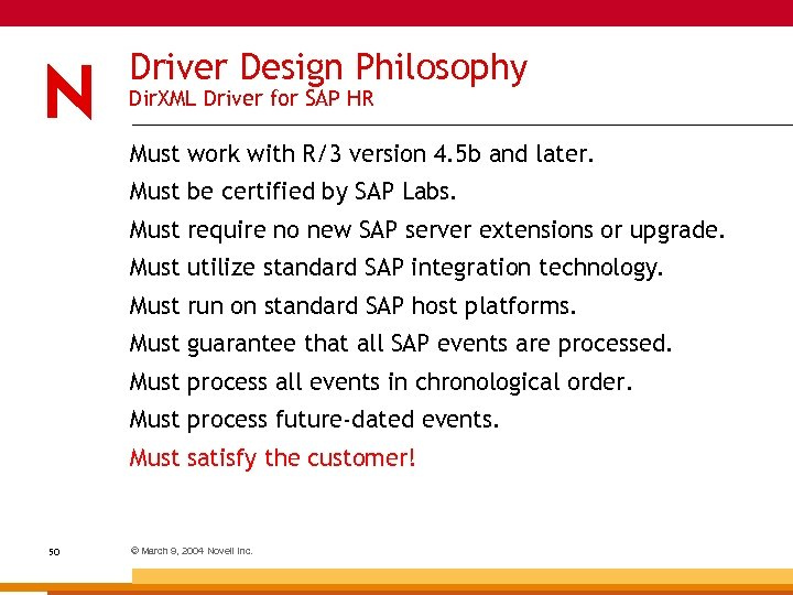 Driver Design Philosophy Dir. XML Driver for SAP HR Must work with R/3 version