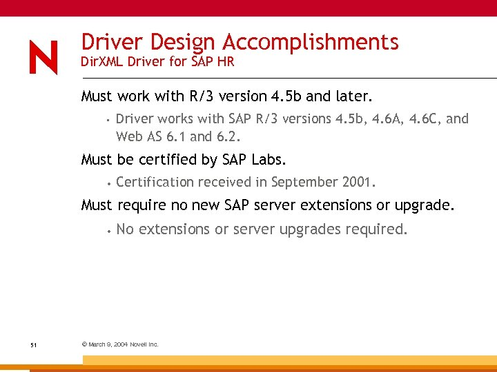 Driver Design Accomplishments Dir. XML Driver for SAP HR Must work with R/3 version