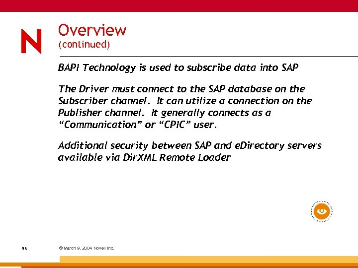 Overview (continued) BAPI Technology is used to subscribe data into SAP The Driver must