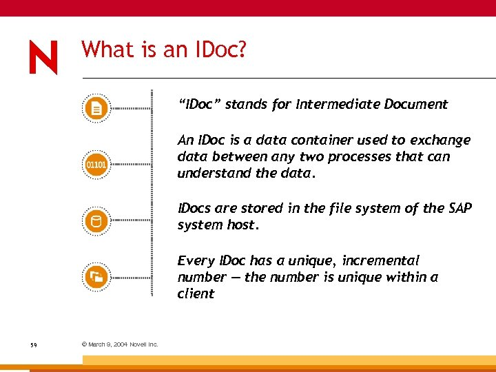"What is an IDoc? ""IDoc"" stands for Intermediate Document An IDoc is a data"