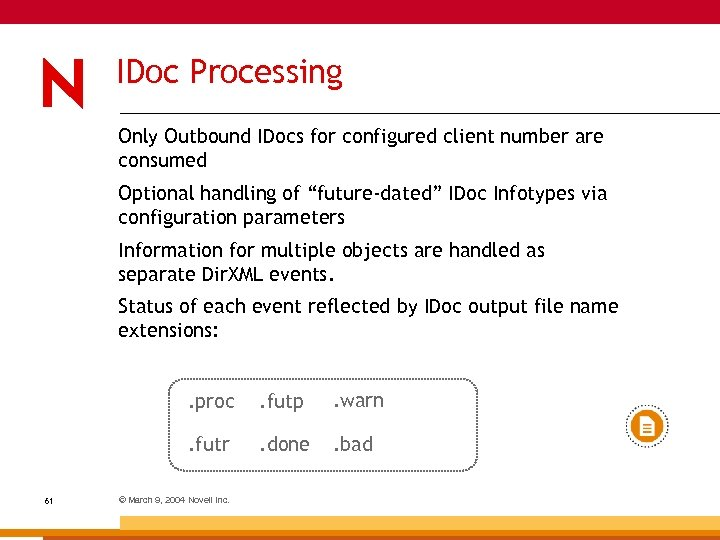IDoc Processing Only Outbound IDocs for configured client number are consumed Optional handling of