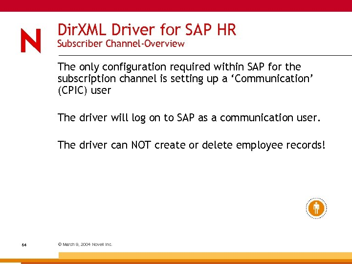 Dir. XML Driver for SAP HR Subscriber Channel-Overview The only configuration required within SAP