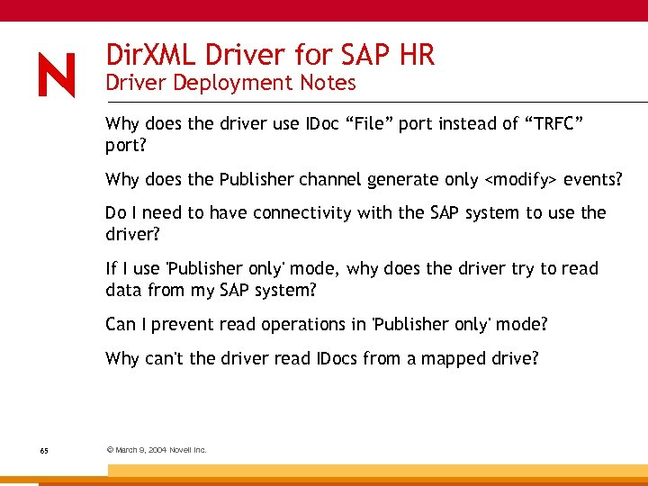 Dir. XML Driver for SAP HR Driver Deployment Notes Why does the driver use