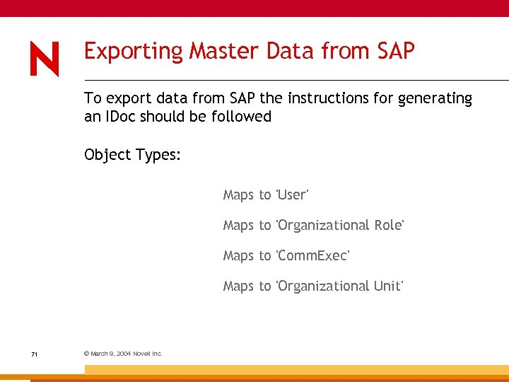 Exporting Master Data from SAP To export data from SAP the instructions for generating